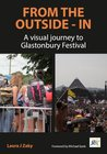 From the Outside In: Glastonbury Festival in Pictures