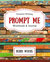 Prompt Me: Creative Writing...