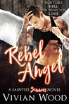 Rebel Angel: A Sainted Sinners Novel