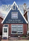 Compact Living how to design small interior space