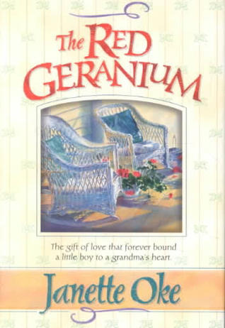 The Red Geranium by Janette Oke