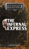 The Infernal Express (The Adventures of the Royal Occultist Book 3)