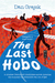The Last Hobo: A Clueless Detroit Kid Hitchhikes Across America the Summer the Seventies Ran Out of Gas