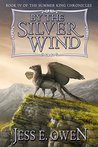 By the Silver Wind (The Summer King Chronicles, #4)