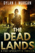 The Dead Lands by Dylan J. Morgan