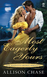 Most Eagerly Yours (Her Majesty's Secret Servants #1)