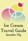 Ice Cream Travel Guide by Jennifer Ng