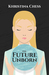 The Future Unborn by Khristina Chess