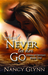 And Never Let Her Go by Nancy Glynn