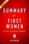 Summary of First Women: by Kate Andersen Brower | Includes Analysis