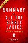 Summary of All the Single Ladies: by Rebecca Traister | Includes Analysis