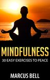 Mindfulness: 30 Easy Exercises to Peace (Mindfulness, exercises, depression, anxiety, mental illness, peace)