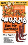 Worms Eat My Garbage: How to Set Up and Maintain a Worm Composting System, 3rd Edition