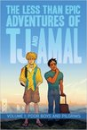 The less than epic adventures of TJ and Amal vol. 1 Poor boys... by E.K. Weaver
