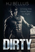 Dirty by H.J. Bellus