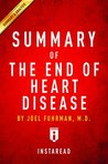 Summary of The End of Heart Disease: by Joel Fuhrman | Includes Analysis