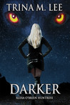 Darker (Alexa O'Brien, Huntress, #6)