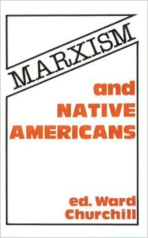 Marxism and Native Americans by Ward Churchill