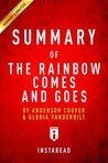 Summary of The Rainbow Comes and Goes: by Anderson Cooper and Gloria Vanderbilt | Includes Analysis