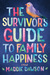 The Survivor's Guide to Fam...