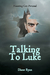 Talking To Luke: Haunting Gets Personal.