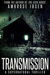 Transmission: A Supernatural Thriller