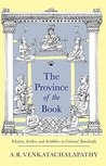 The Province of the Book: Scholars, Scribes, and Scribblers in Colonial Tamilnadu