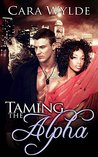 Taming the Alpha: A Dark Wolf-Shifter Romance