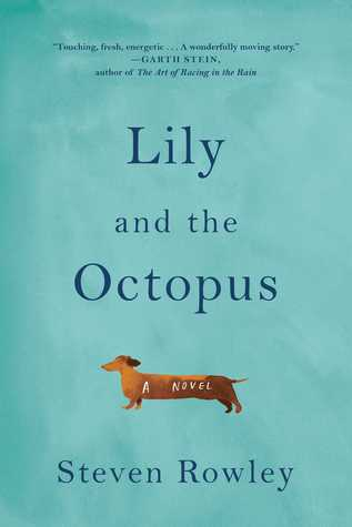 Lily and the Octopus -  by Steven Rowley