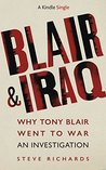 Blair & Iraq: Why Tony Blair Went to War - An Investigation (Kindle Single)