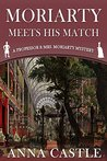 Moriarty Meets His Match: A Professor & Mrs. Moriarty Mystery (The Professor & Mrs. Moriarty Mystery Series Book 1)