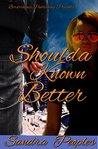 Shoulda Known Better: An Urban Short