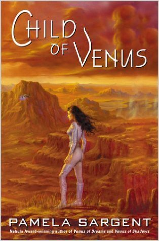 Child of Venus by Pamela Sargent