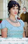 An Uncommon Courtship (Hawthorne House #3)