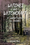 Witches and Witchcraft: A History