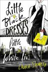 Little Black Dresses, Little White Lies by Laura Stampler