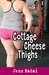 Cottage Cheese Thighs