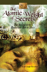 The Atomic Weight of Secrets or The Arrival of the Mysterious Men in Black: The Young Inventors Guild, Book One