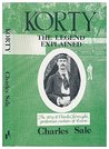 Korty: The Legend Explained. The story of Charles Kortright, gentleman cricketer of Essex.