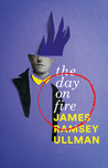 The Day on Fire: A Novel Suggested by the Life of Arthur Rimbaud