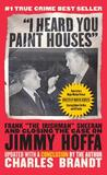 """I Heard You Paint Houses,"" Updated Edition: Frank ""The Irishman"" Sheeran & Closing the Case on Jimmy Hoffa"