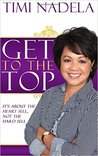Get To The Top by Timi Nadela