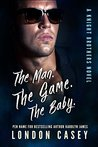 THE MAN. THE GAME. THE BABY. (A Knight Brothers Novel)