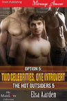Option 5: Two Celebrities, One Introvert (The Hot Outsiders, #5)