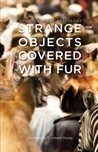 Strange Objects Covered With Fur: UTS Writers Anthology 2015