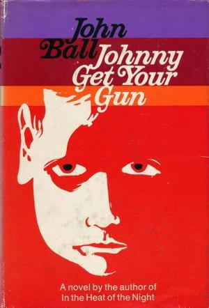 Johnny Get Your Gun by John Dudley Ball