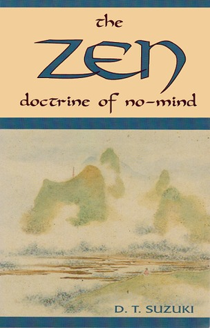 The Zen Doctrine of No Mind by D.T. Suzuki