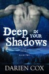 Deep in Your Shadows (The Village, #2)