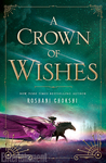 A Crown of Wishes (The Star-Touched Queen #2)