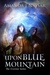 Upon Blue Mountain (The Everrise Series #1)